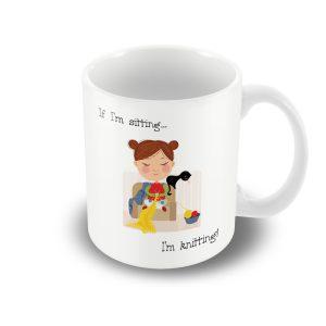If i'm sitting, i'm knitting! Illustration – Printed Mug