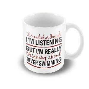 I'm thinking about River Swimming – funny printed mug
