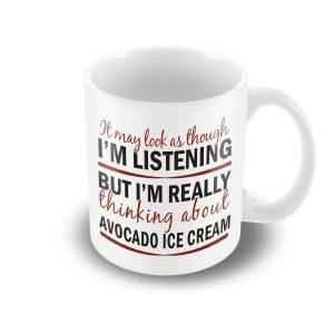 I'm thinking about Avocado Ice Cream – funny printed mug