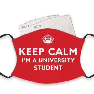 Keep Calm I'm A University Student – Adult Face Masks – 2 Filters Included