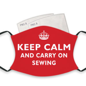 Keep Calm And Carry On Sewing – Adult Face Masks – 2 Filters Included
