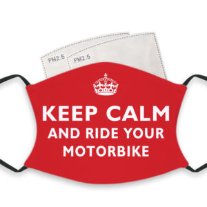 Keep Calm And Ride Your Motorbike – Adult Face Masks – 2 Filters Included