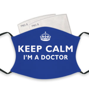 Keep Calm I'm A Doctor – Adult Face Masks – 2 Filters Included