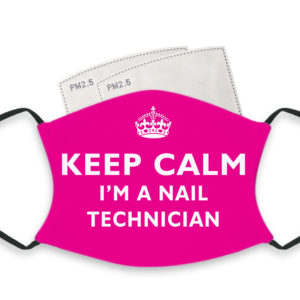Keep Calm I'm A Nail Technician – Adult Face Masks – 2 Filters Included