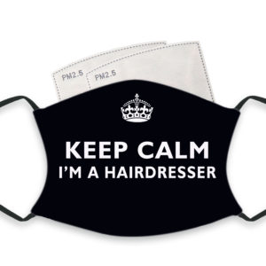 Keep Calm I'm A Hairdresser – Adult Face Masks – 2 Filters Included