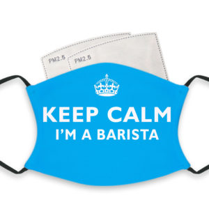 Keep Calm I'm A Barista – Adult Face Masks – 2 Filters Included