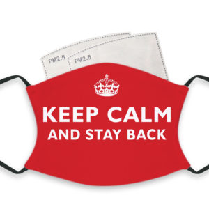 Keep Calm And Stay Back – Adult Face Masks – 2 Filters Included