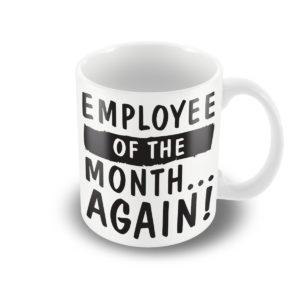 Employee of the Month…Again! – Printed Mug