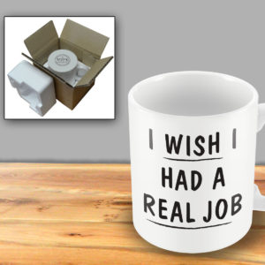 I wish I had a Real Job – Printed Mug