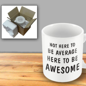 Not here to be average, here to be awesome – Printed Mug