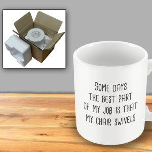 Some Days the Best Part of my Job is that my Chair Swivels – Printed Mug