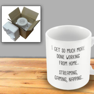 I get so much more done working from home… streaming, gaming napping – Printed Mug