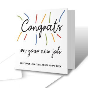 Hope Your New Colleagues Don't Suck – New Job Greetings Card