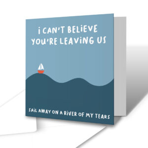 I Can't Believe You're Leaving Us – New Job Greetings Card