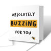 Absolutely Buzzing For You Congratulations Greetings Card