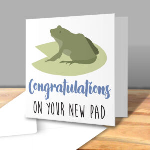 Congratulations On Your New Pad – New Home Greetings Card