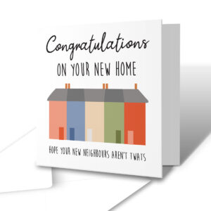 New Home Twatty Neighbours – New Home Greetings Card