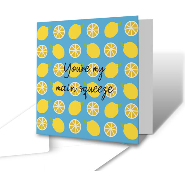 You're My Main Squeeze Anniversary Greetings Card