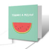 Thanks A Melon Thank You Greetings Card