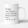 Dear Monday I Want To Break Up Funny Gift Mug