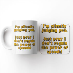 I'm Silently Judging You. – Mug and Coaster Set