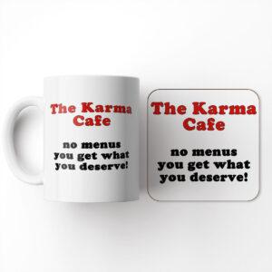 The Karma Cafe No Menus You Get What You Deserve – Mug and Coaster Set