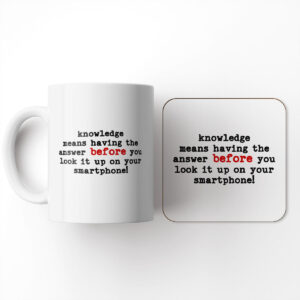 Knowledge Means Having The Answer Before You Look it up – Mug and Coaster Set