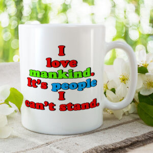 I Love Mankind. It's People I Can't Stand. – Mug and Coaster Set