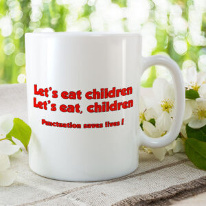 Let's eat Children – Let's eat, Children – Punctuation Saves Lives and Coa – Mug and Coaster Set