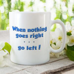 When Nothing goes Right – Mug and Coaster Set