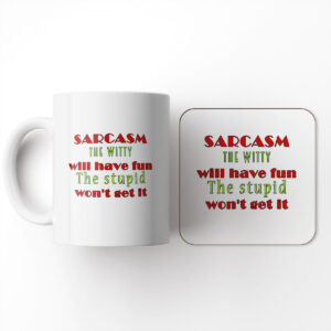 Sarcasm The Witty Will Have Fun The Stupid Won't get it! – Mug and Coaster Set