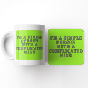 I'm A Simple Person with A Complicated Mind – Mug and Coaster Set