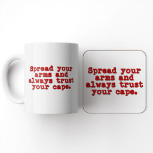 Spread Your Arms and Always Trust Your Cape – Mug and Coaster Set