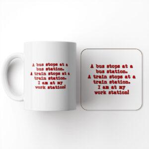 A Bus Stops at A Bus Station A Train Stops at A Train Station and Coaster – Mug and Coaster Set