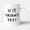 Is It Friday Yet? New Job Gift Mug