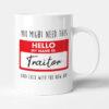 Hello My Name Is Traitor New Job Gift Mug