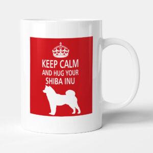 Keep Calm And Hug Your Shiba Inu – Dog Mug