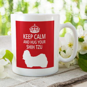 Keep Calm And Hug Your Shih Tzu – Dog Mug