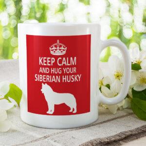 Keep Calm And Hug Your Siberian Husky – Dog Mug