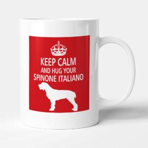 Keep Calm And Hug Your Spinone Italiano – Dog Mug