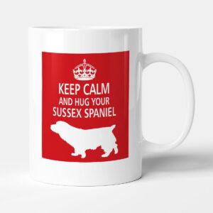 Keep Calm And Hug Your Sussex Spaniel – Dog Mug