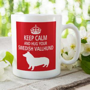 Keep Calm And Hug Your Swedish Vallhund – Dog Mug