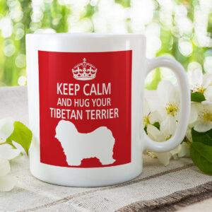 Keep Calm And Hug Your Tibetan Terrier – Dog Mug
