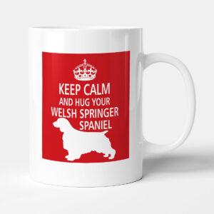 Keep Calm And Hug Your Welsh Springer Spaniel – Dog Mug