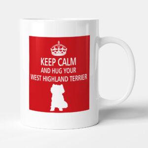 Keep Calm And Hug Your West Highland Terrier (1) – Dog Mug
