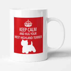 Keep Calm And Hug Your West Highland Terrier (2) – Dog Mug
