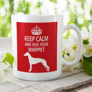 Keep Calm And Hug Your Whippet – Dog Mug