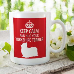 Keep Calm And Hug Your Yorkshire Terrier (1) – Dog Mug