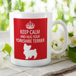 Keep Calm And Hug Your Yorkshire Terrier (2) – Dog Mug