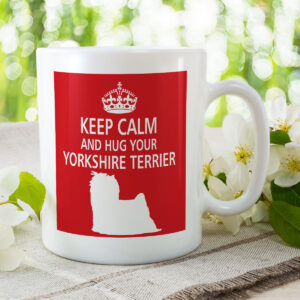Keep Calm And Hug Your Yorkshire Terrier (3) – Dog Mug